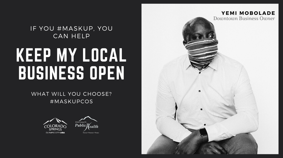 If you #maskup you can help keep my local business open. Yemi Mobolade, downtown business owner